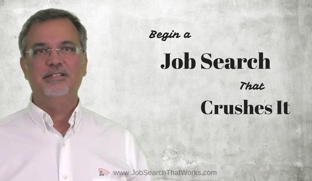 Beginning A Job Search That Crushes It