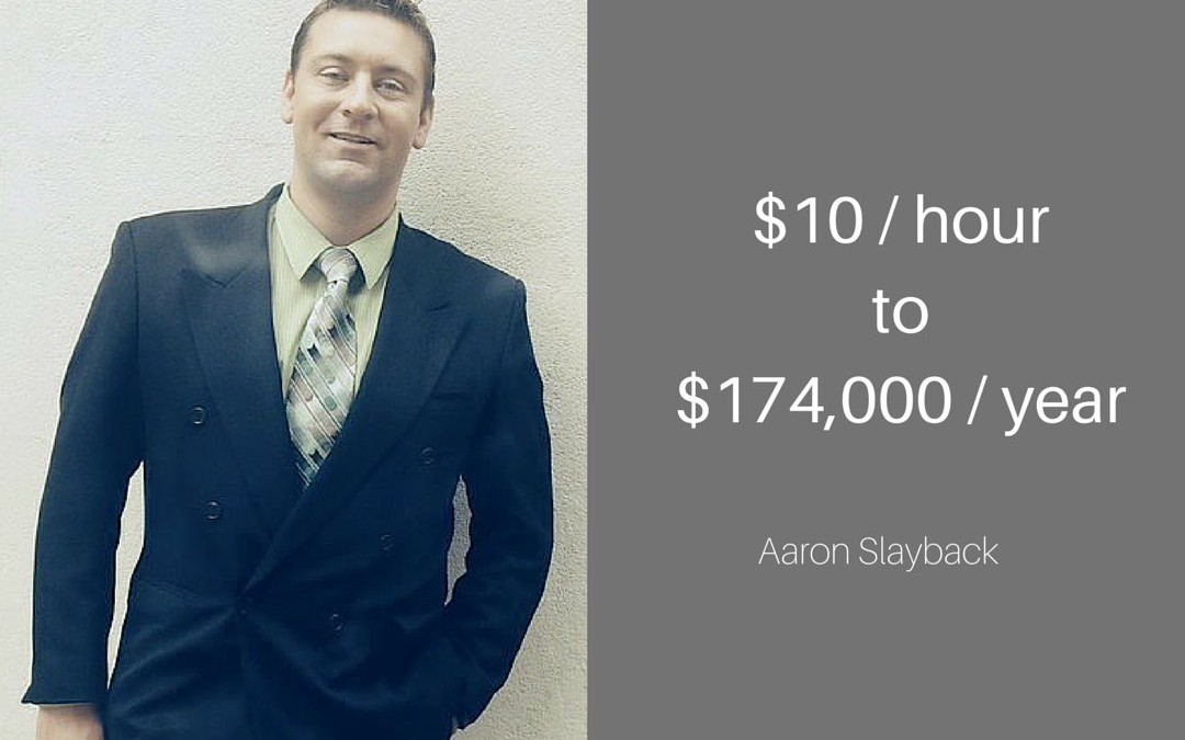 How Aaron went from $10/hr to $174,000/yr by mining the hidden job market.